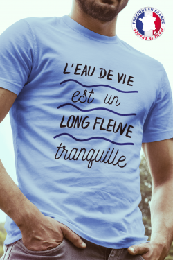T-shirt bleu Made in France Homme L'eau de vie est un long fleuve tranquille