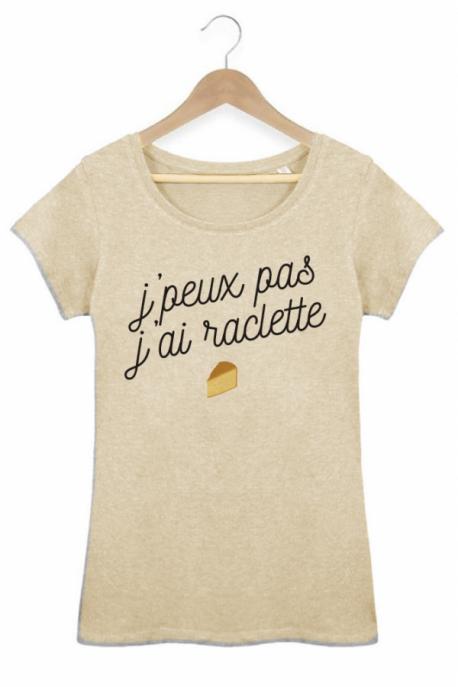 Tee shirt Femme J'peux pas j'ai raclette - Beige