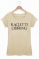 Tshirt Femme Raclette is coming - Beige