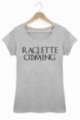 Tee shirt Femme Raclette is coming - Gris